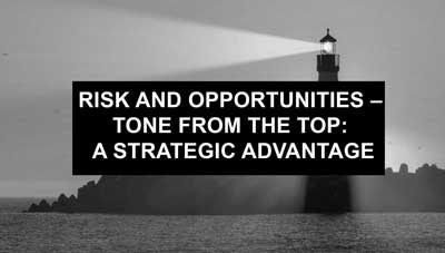 Risk and Opportunities – Tone from the Top: a strategic advantage
